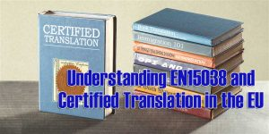 EN15038 and Certified Translation in European Countries