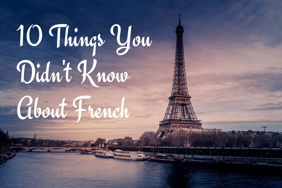 10 Things You Might Not Know About the French Language