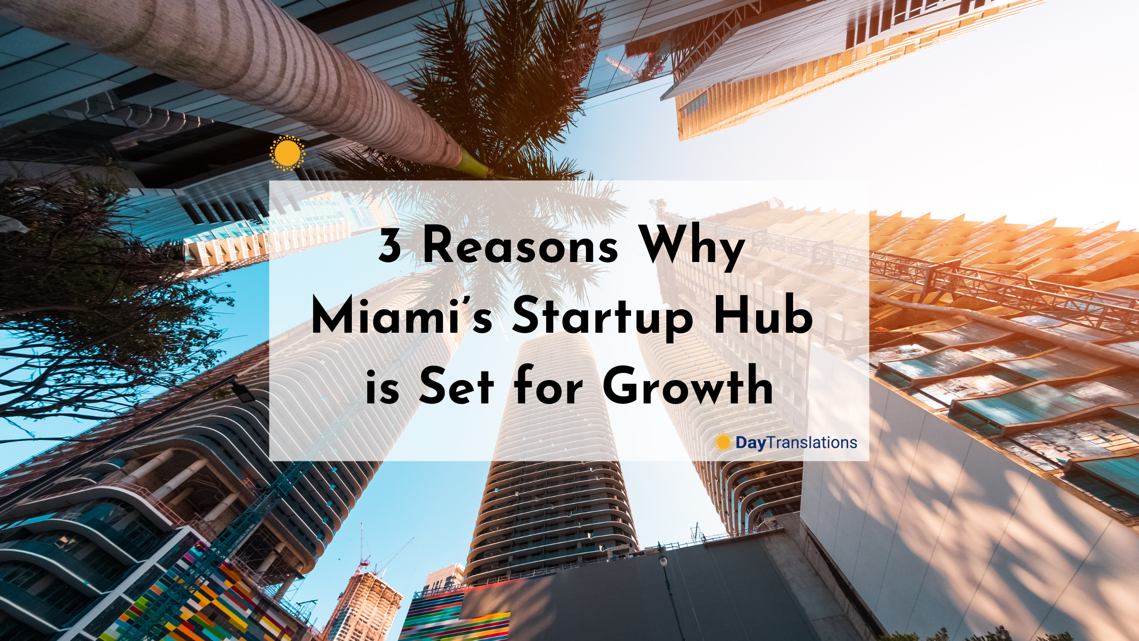 3 Reasons Why Miami's Startup Hub is Set for Growth