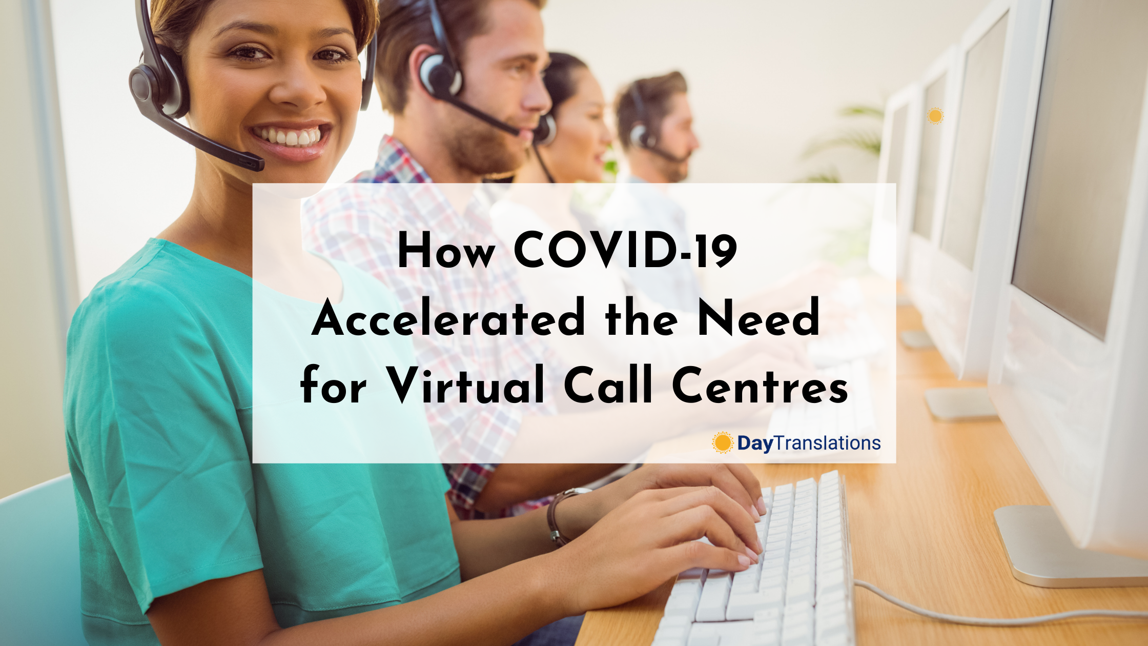 How COVID-19 Accelerated the Need for Virtual Call Centres