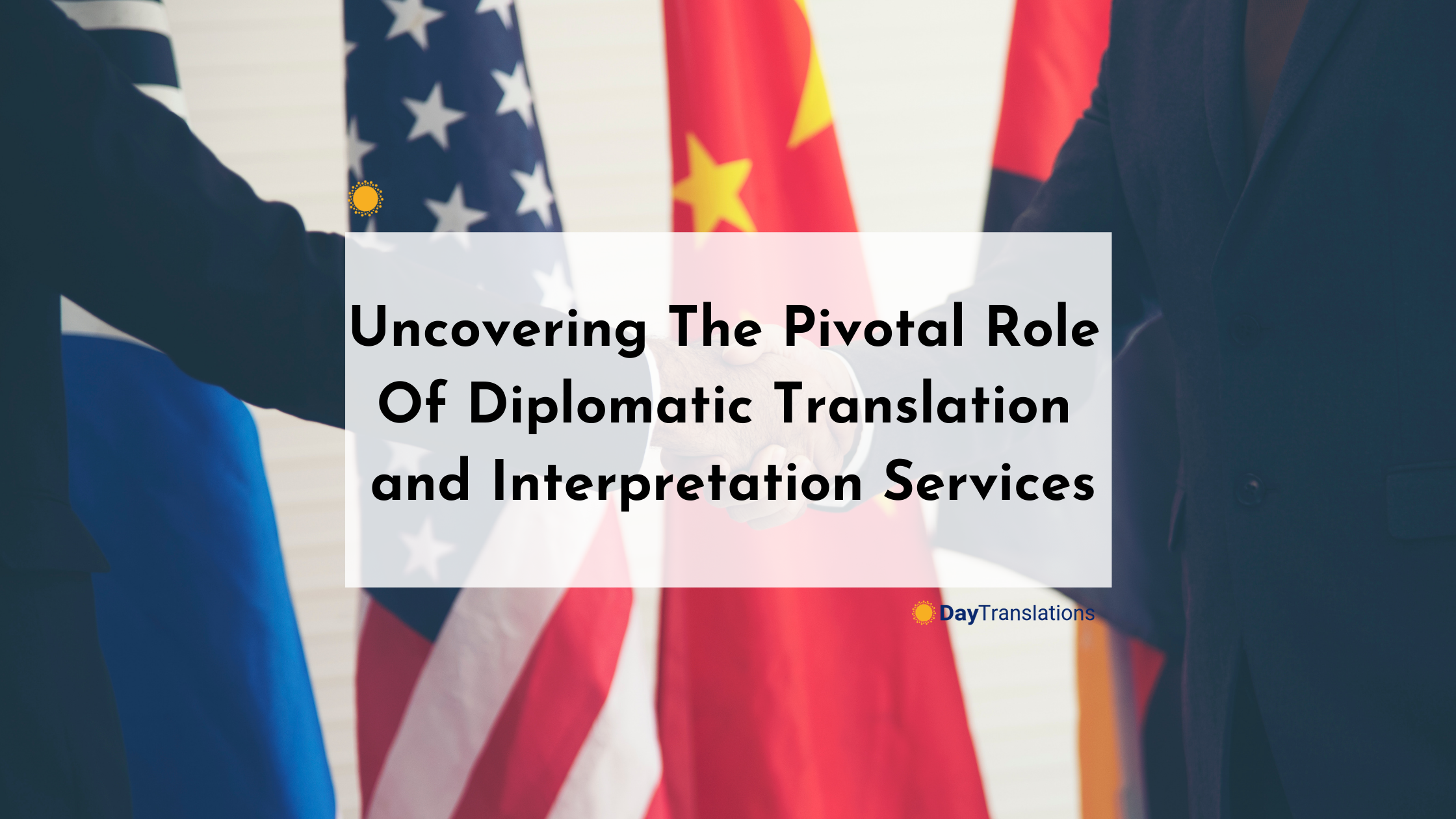 Uncovering The Pivotal Role Of Diplomatic Translation and Interpretation Services