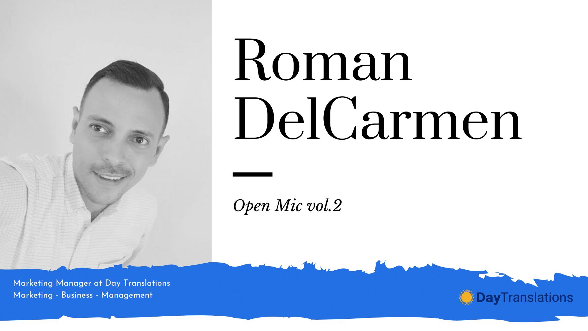 Open Mic vol. 2 – Interviewing Mr Roman Delcarmen