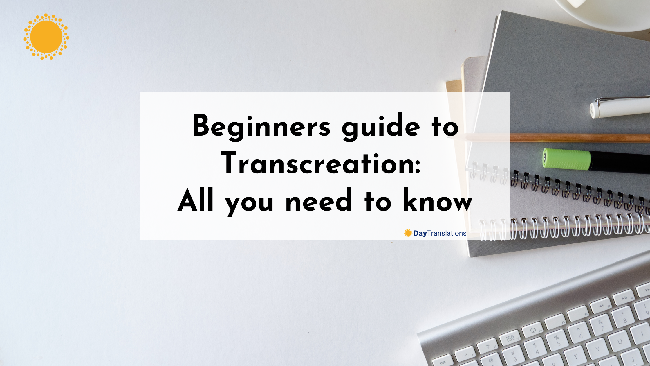 Beginners guide to transcreation: All you need to know