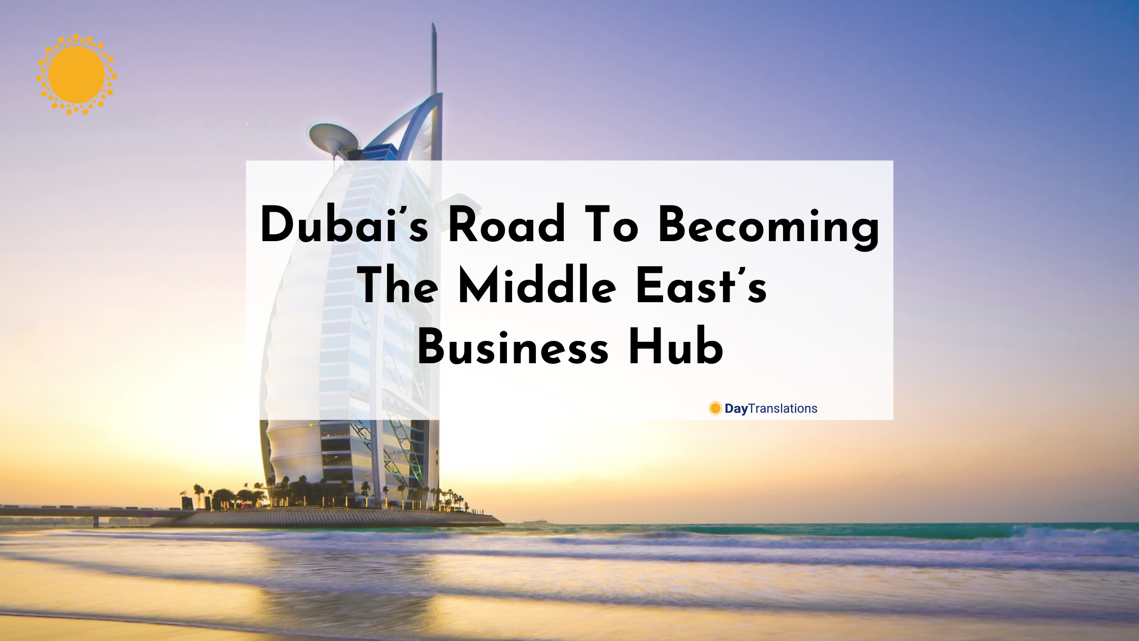Dubai's Road To Becoming The Middle East's Business Hub