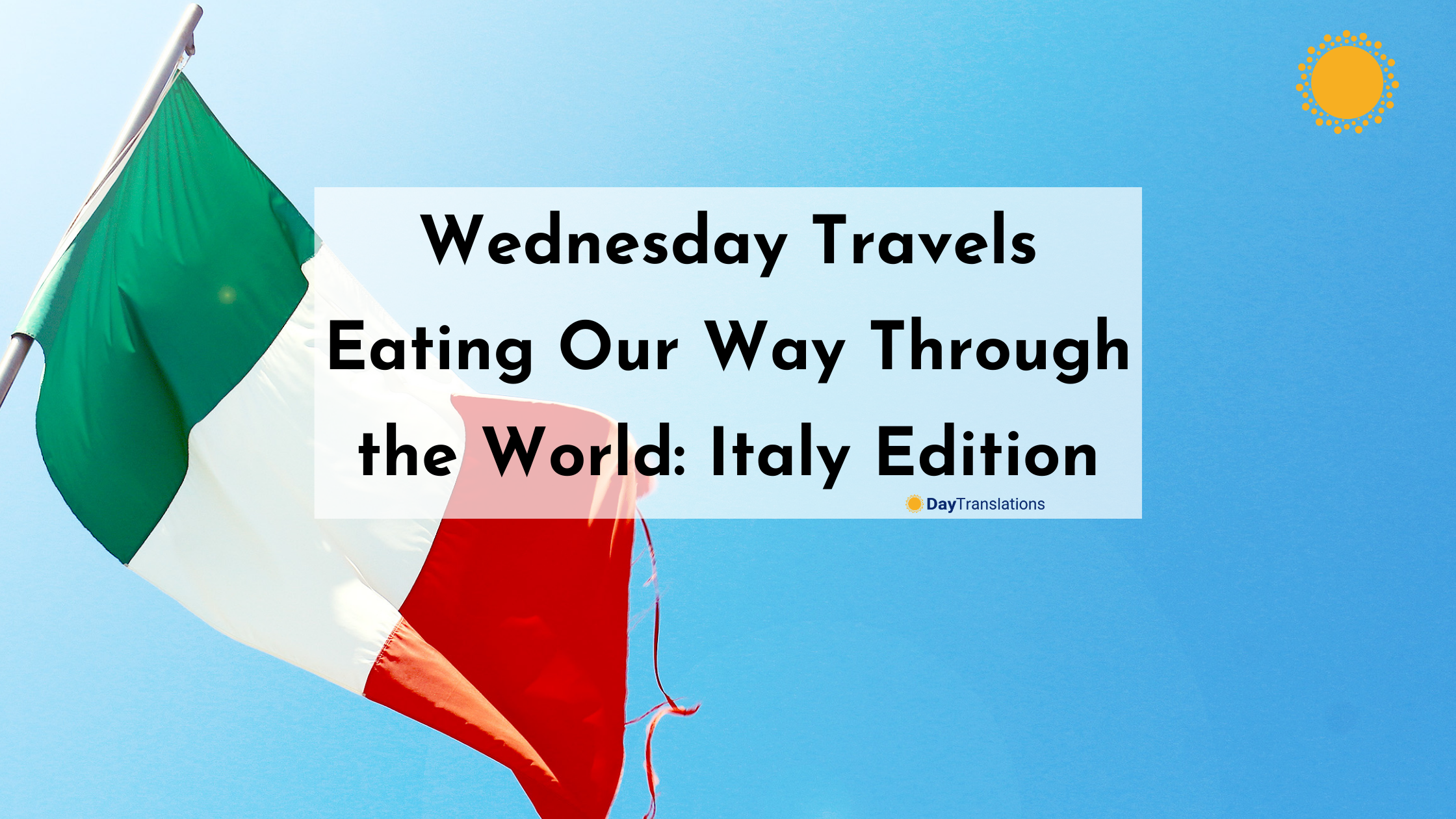 Wednesday Travels: Eating Our Way Through the World – Italy Edition
