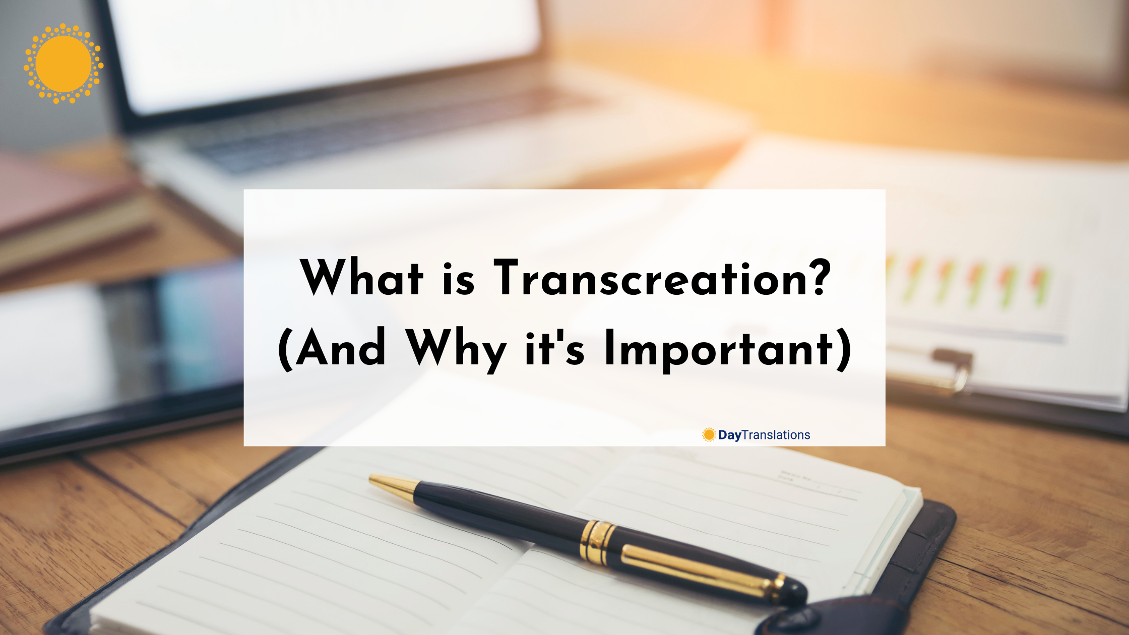What is Transcreation? (And Why it's Important)
