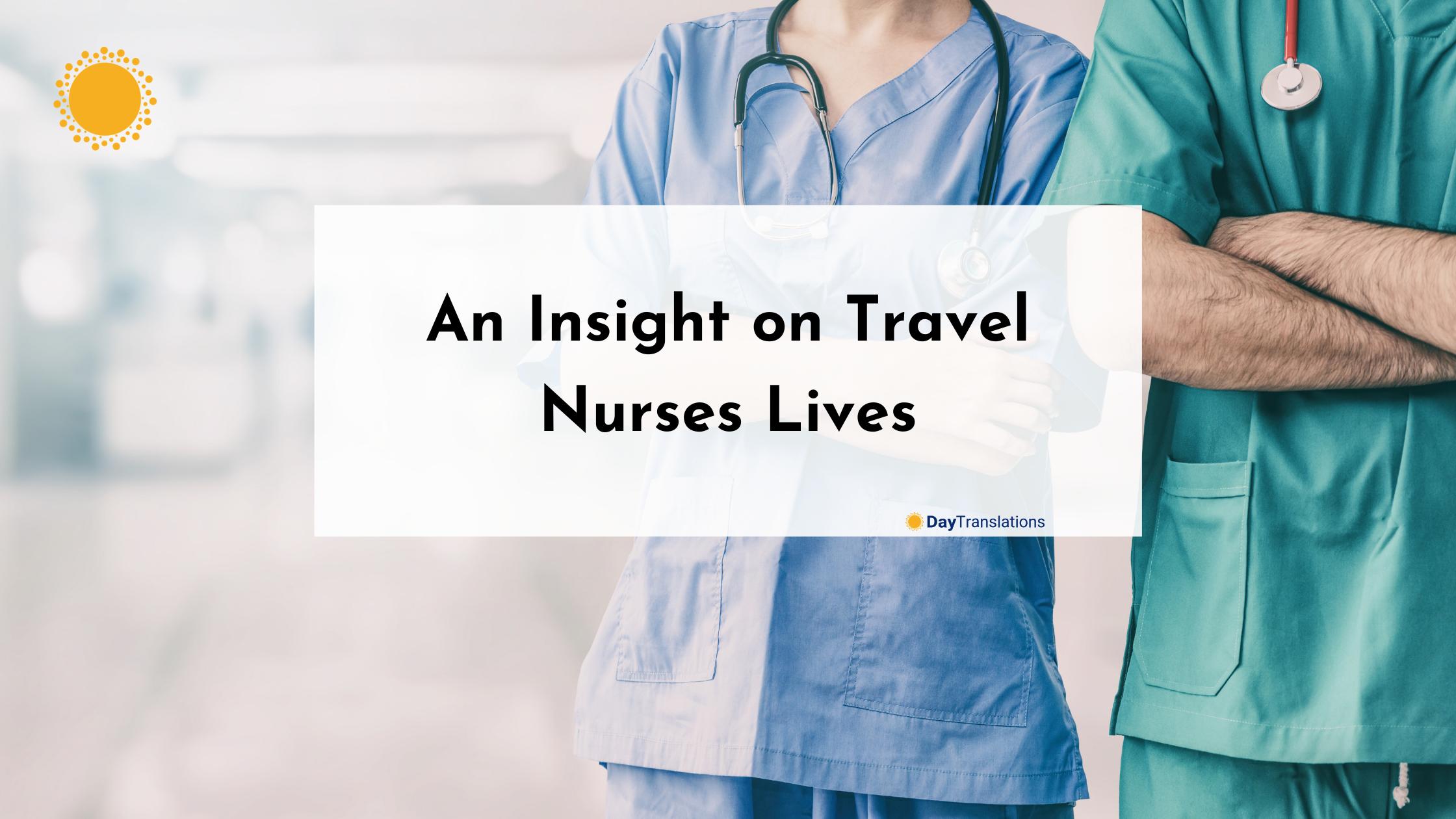An Insight on Travel Nurses Lives