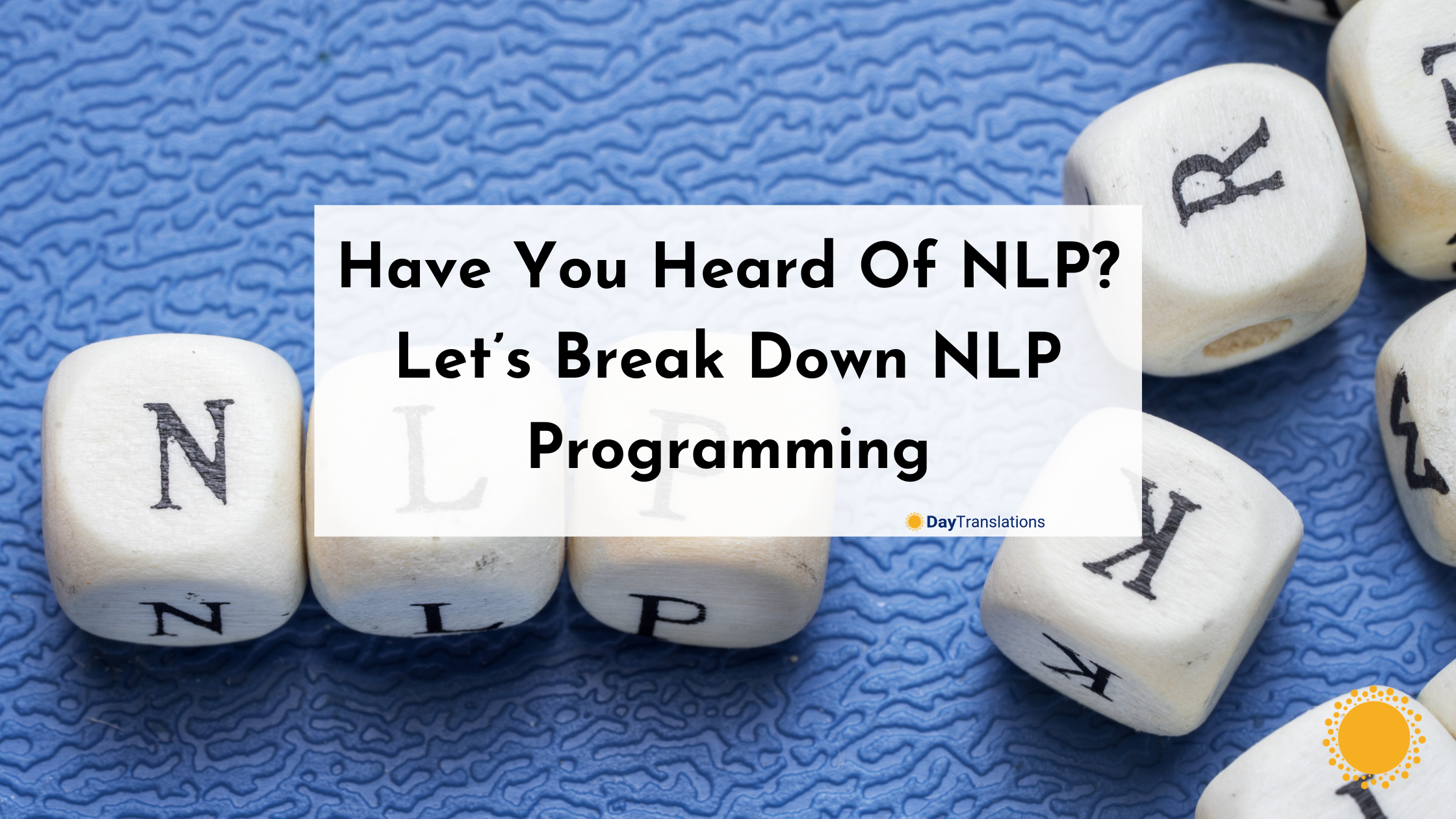 Have You Heard Of NLP? Let's Break Down Neuro-Linguistic Programming