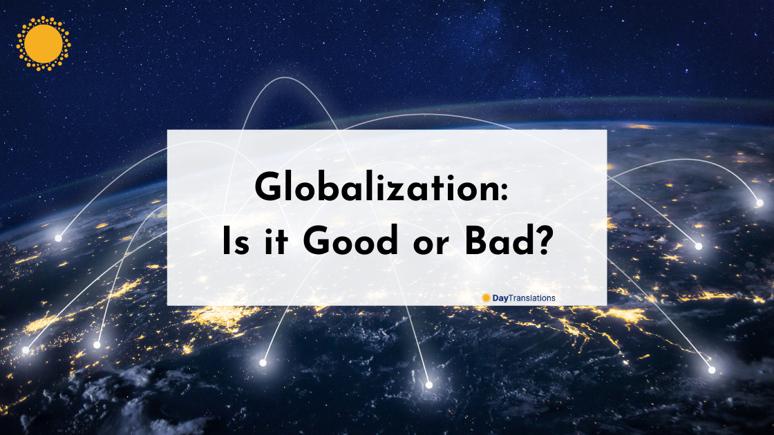 Globalization: Is it Good or Bad?