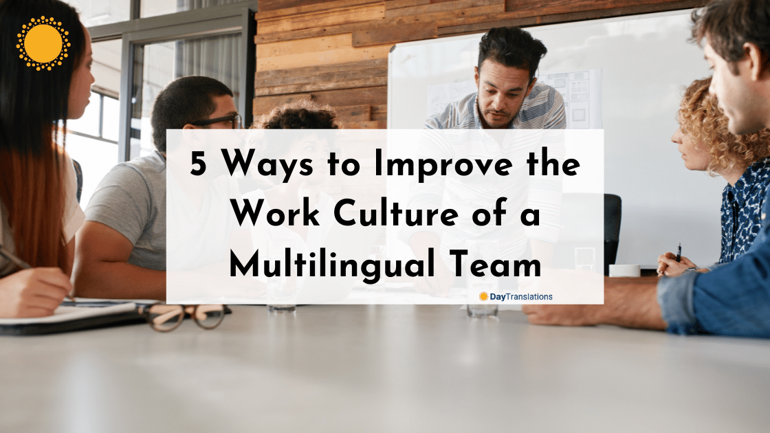 5 Ways to Improve the Work Culture of a Multilingual Team