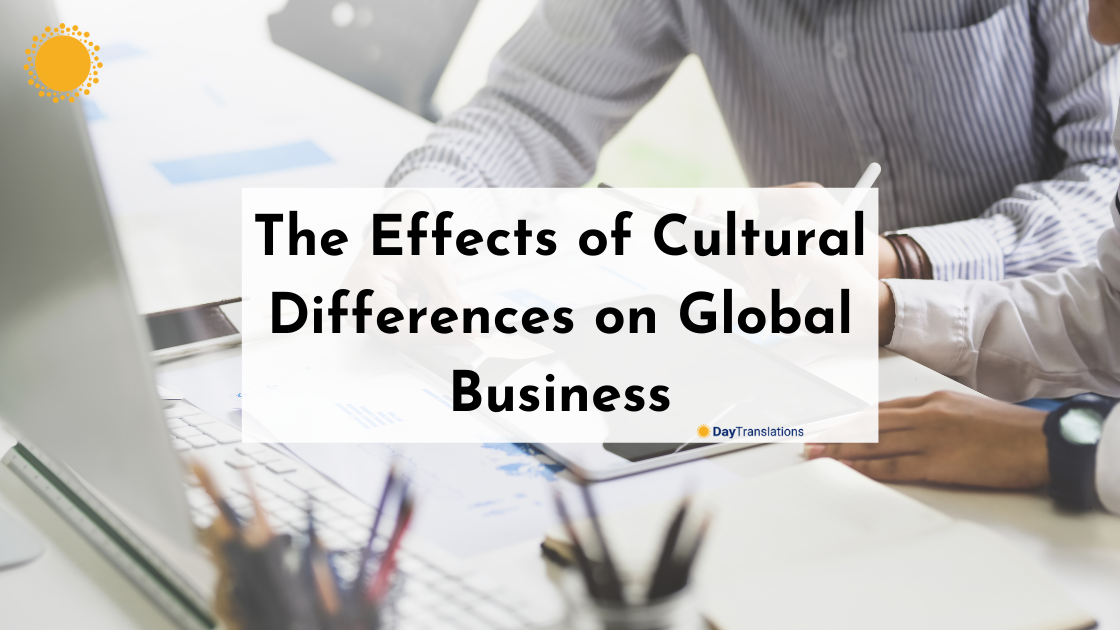The Effects of Cultural Differences on Global Business