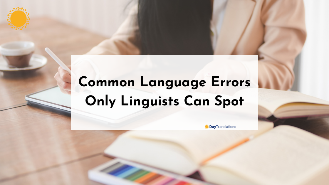Common Language Errors Only Linguists Can Spot
