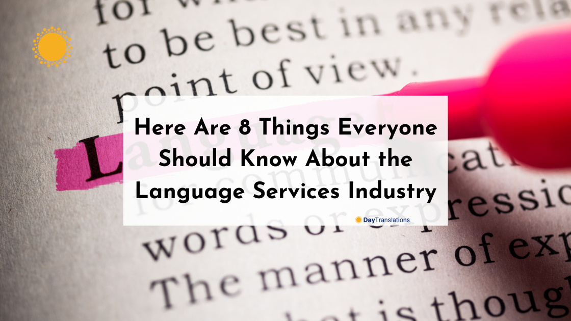 Here Are 8 Things Everyone Should Know About the Language Services Industry