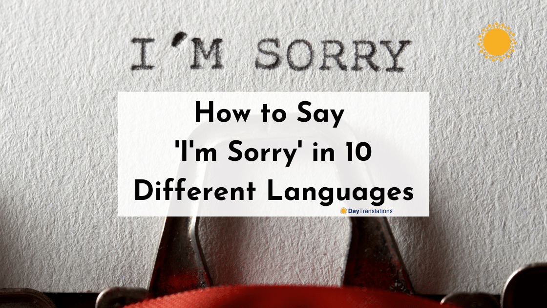 How to Say 'I'm Sorry' in 10 Different Languages