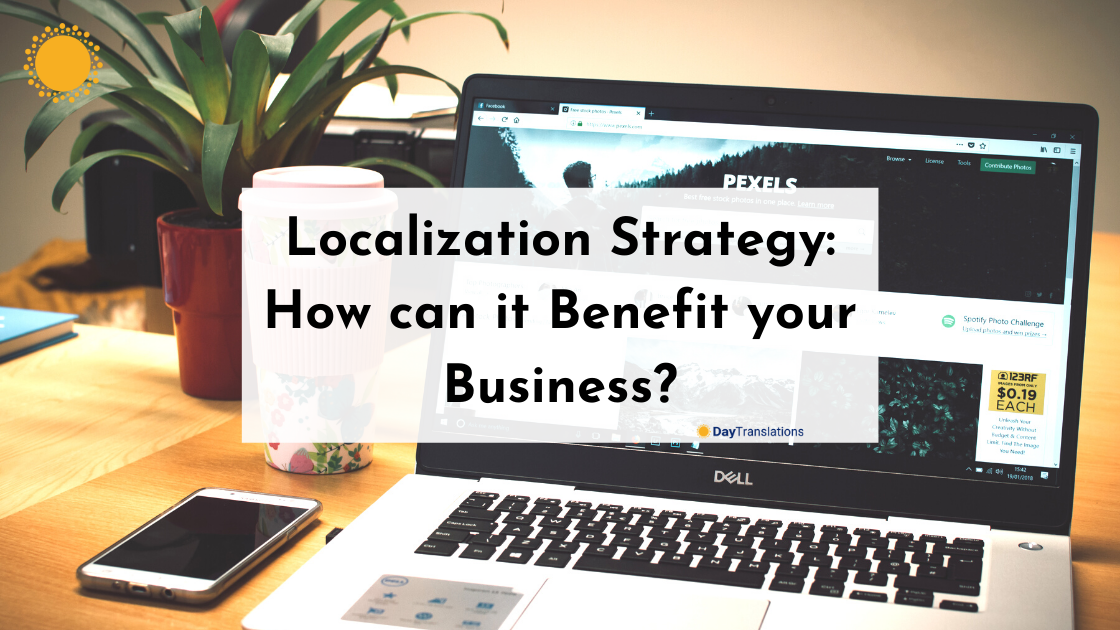 Localization Strategy: How can it Benefit your Business?