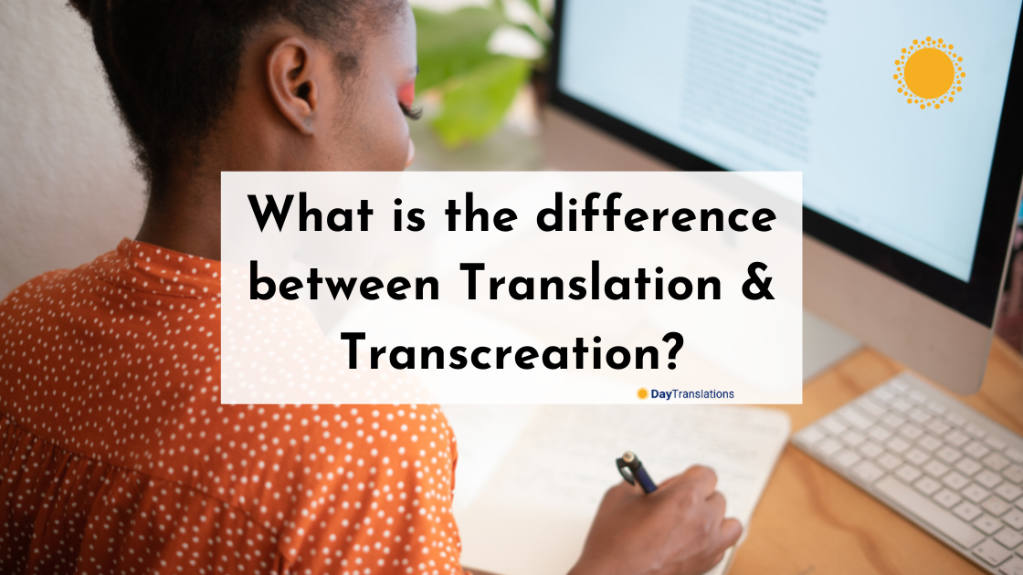 What is the difference between Translation & Transcreation?