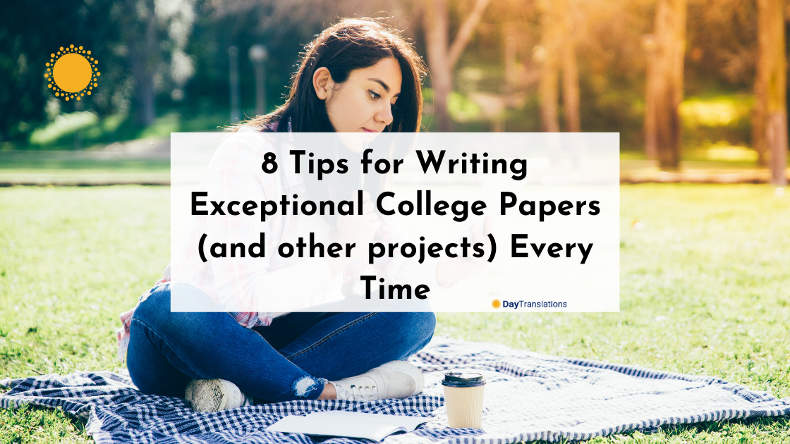 8 Tips for Writing Exceptional College Papers (and other projects) Every Time