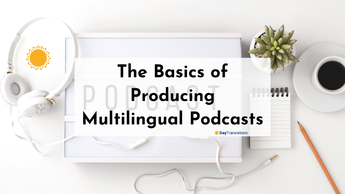 The Basics of Producing Multilingual Podcasts