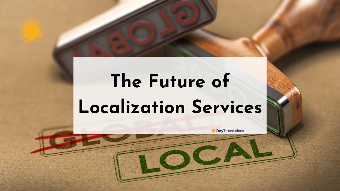 The Future of Localization Services