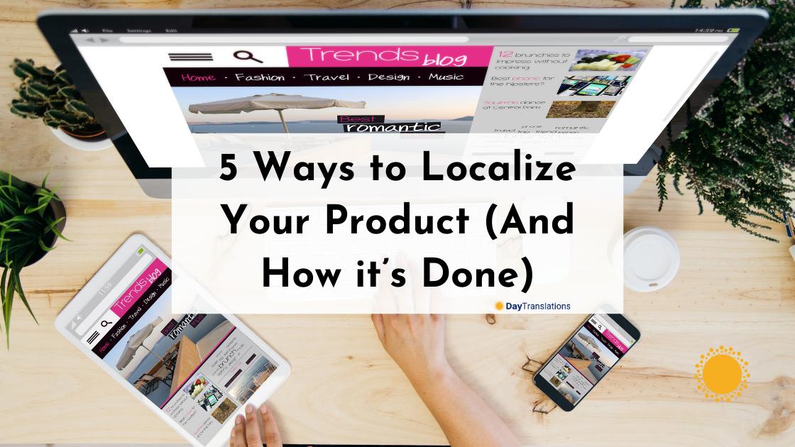 5 Ways to Localize Your Product (And How it's Done)