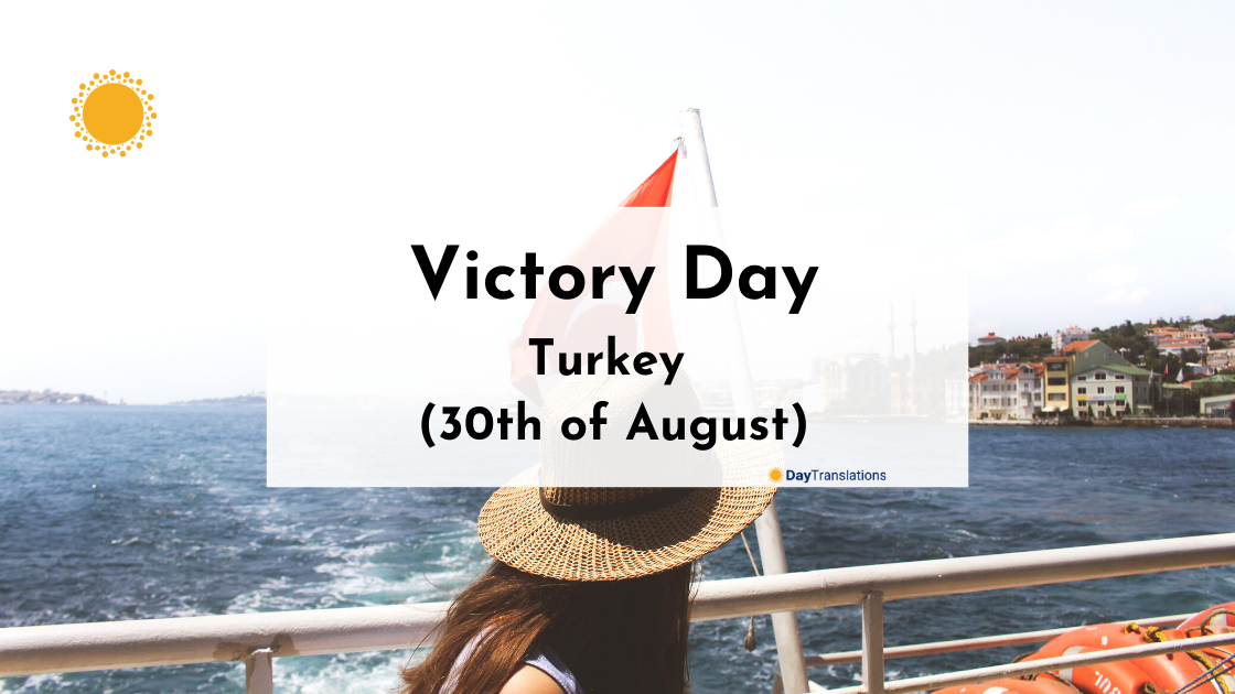 Victory Day – Turkey (30th of August)