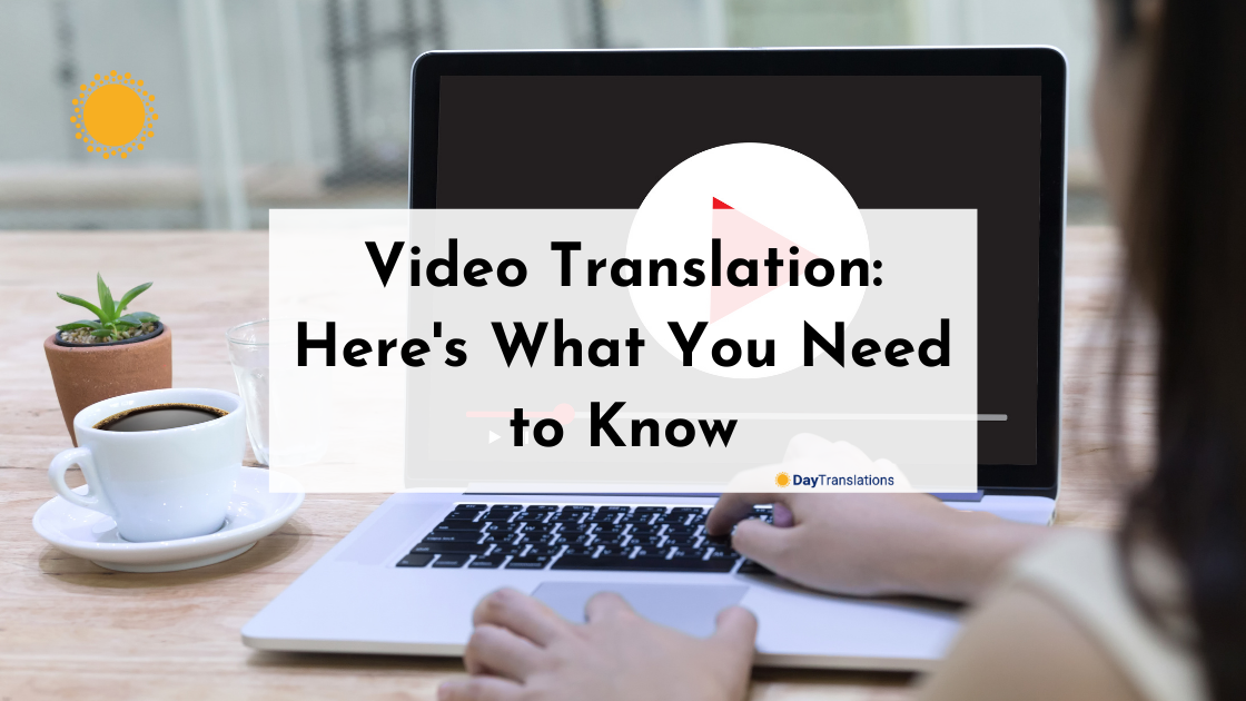Video Translation: Here's What You Need to Know