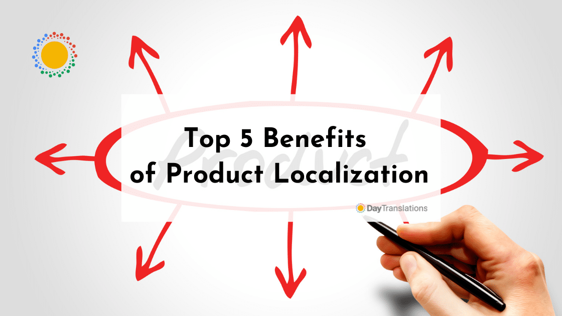 Top 5 Benefits of Product Localization