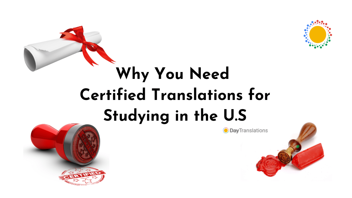 Why You Need Certified Translations for Studying in the U.S