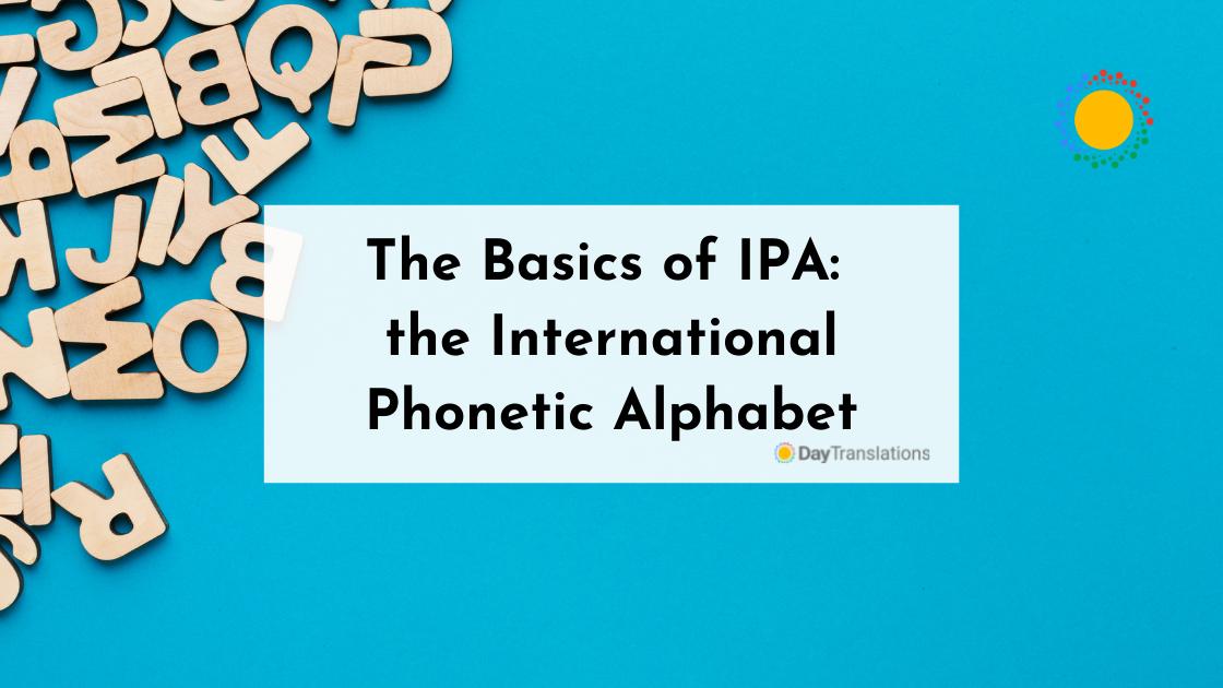 The Basics of IPA: the International Phonetic Alphabet