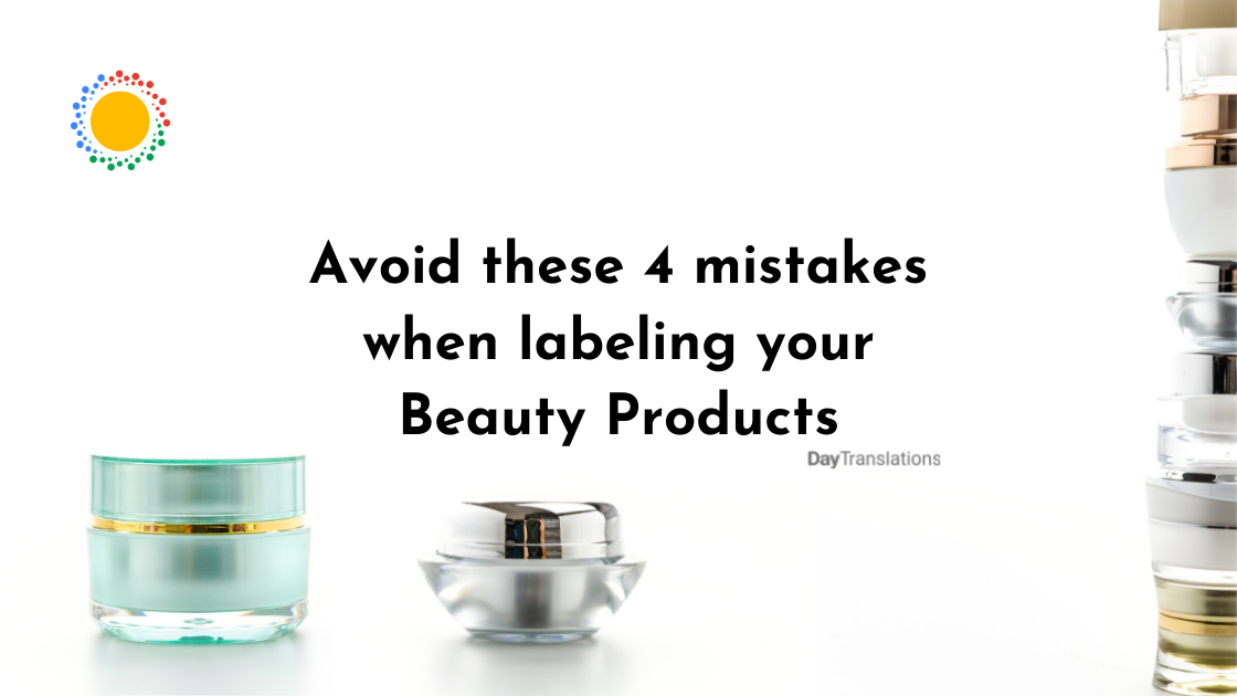 Avoid these 4 mistakes when labeling your Beauty Products