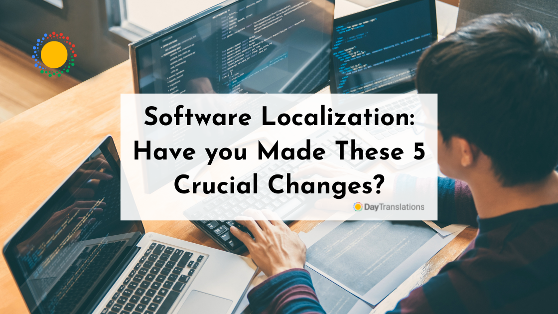 Software Localization: Have you Made These 5 Crucial Changes?