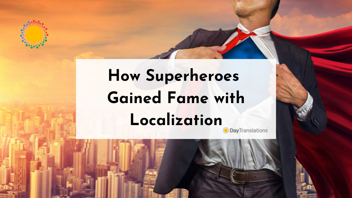 How Superheroes Gained Fame with Localization