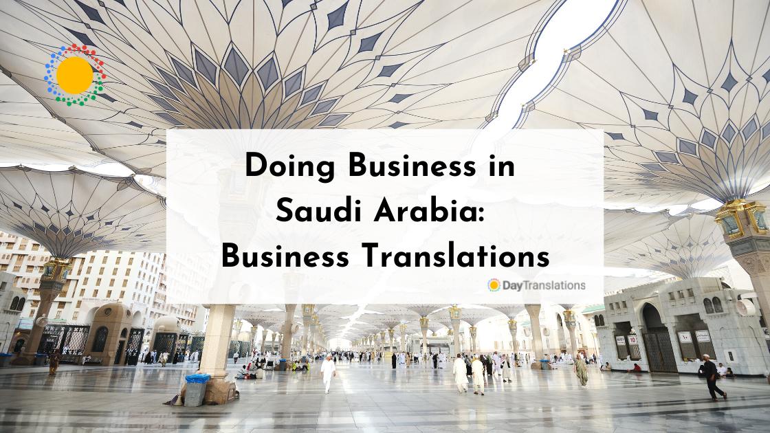 Doing Business in Saudi Arabia: Business Translations
