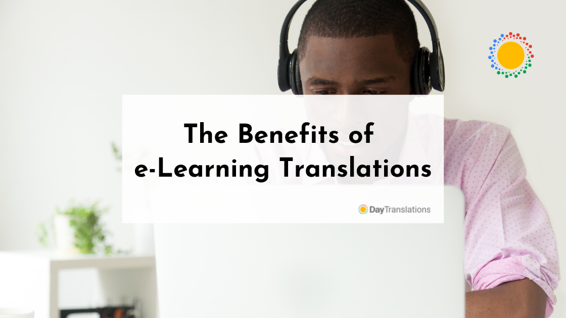 The Benefits of e-Learning Translations