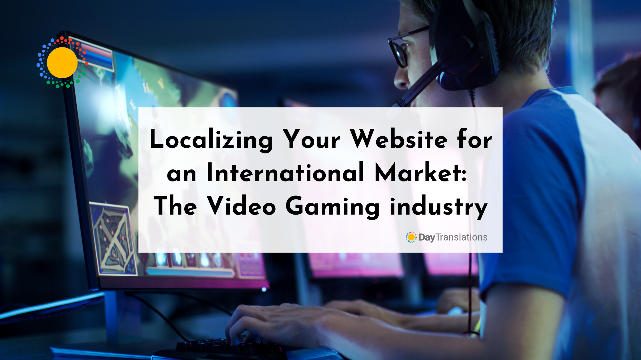 Localizing Your Website for an International Market – The Video Gaming industry