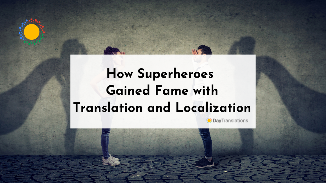 How Superheroes Gained Fame with Translation and Localization