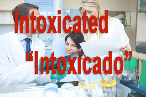 Day Translations Mistranslations- Intoxicated is no Intoxicado